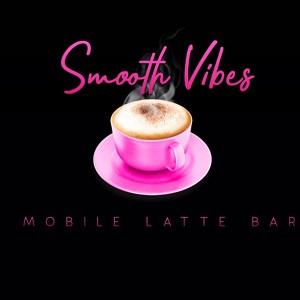 Smooth Vibes Mobile Latte Bar